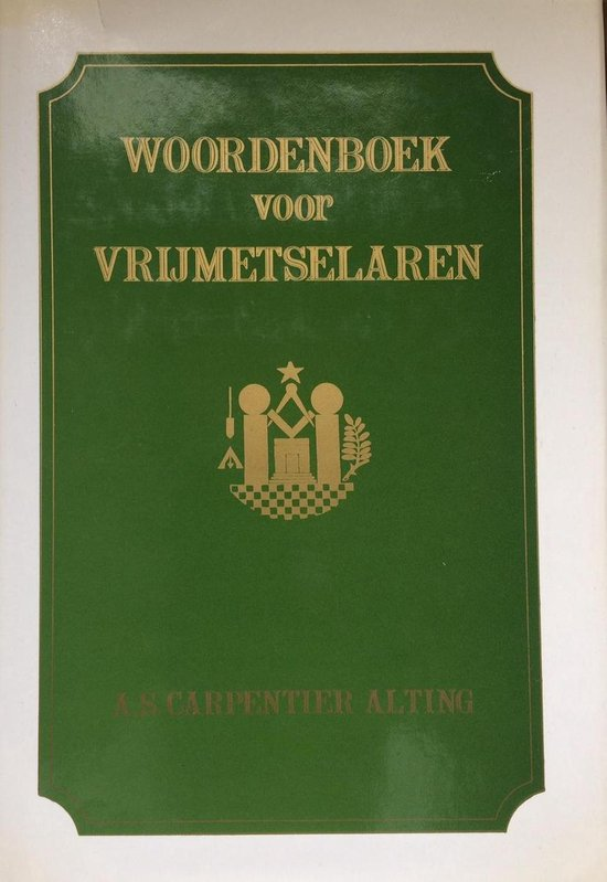 WOORDENBOEK VOOR VRIJMETSELAREN - A.S. Carpentier Alting |