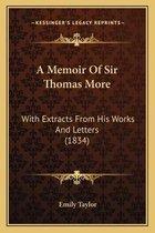 A Memoir of Sir Thomas More
