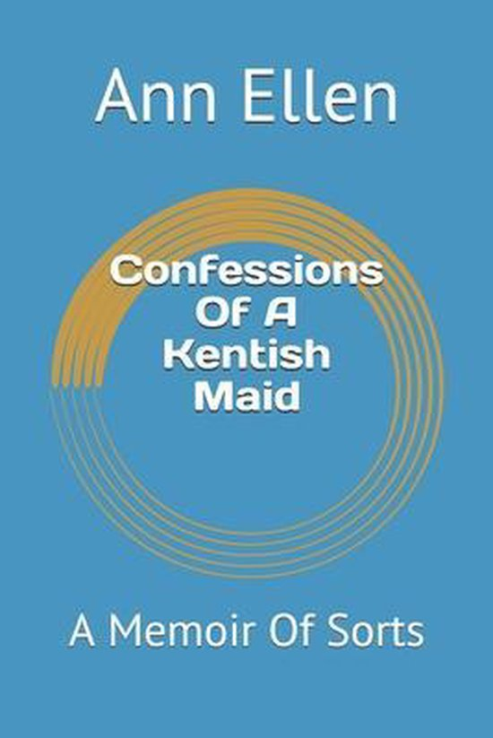 Confessions Of A Kentish Maid