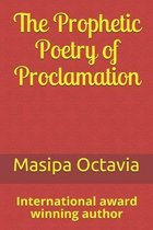 The Prophetic Poetry of Proclamation