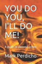 You Do You, I'll Do Me!