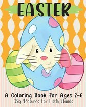 Easter: A Coloring Book For Ages 2-6