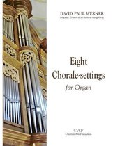 Eight Chorale-settings for Organ
