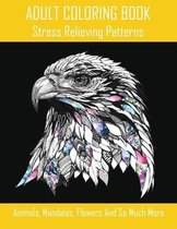 ADULT COLORING BOOK - Stress Relieving Patterns