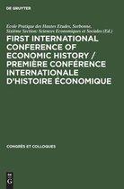 First International Conference of Economic History / Premiere Conference internationale d'histoire economique