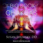 The Big Book of Chakras and Chakra Healing