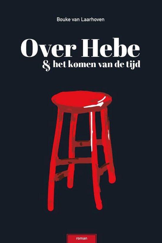 Over Hebe & het Komen van de Tijd - Bouke van Laarhoven | Fthsonline.com