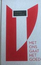 Arno Geiger, Met ons gaat het goed - reeks: Europese Literatuurcollectie (speciale editie Trouw, 2011) - hardcover