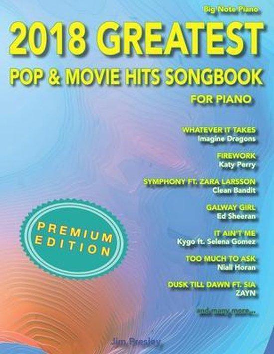 Afbeelding van 2018 Greatest Pop & Movie Hits Songbook For Piano