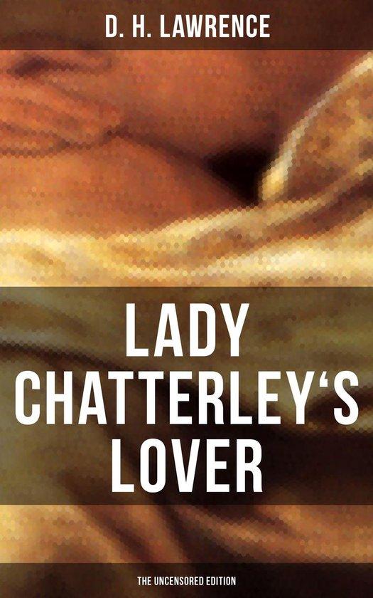 Boek cover LADY CHATTERLEYS LOVER (The Uncensored Edition) van D. H. Lawrence (Onbekend)