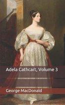 Adela Cathcart, Volume 3