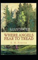 Where Angels Fear to Tread Illustrated