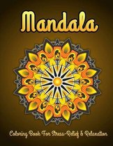 Mandala Coloring Book For Stress-Relief And Relaxation