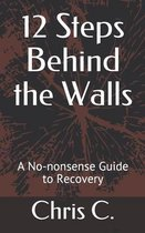 12 Steps Behind the Walls
