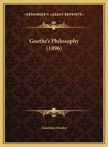 Goethe's Philosophy (1896) Goethe's Philosophy (1896)