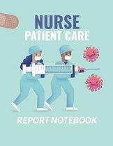 Nurse Patient Care Report Notebook: