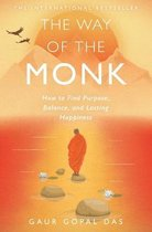 The Way of the Monk: How to Find Purpose, Balance, and Lasting Happiness
