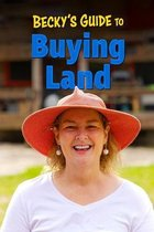 Becky's Guide To Buying Land