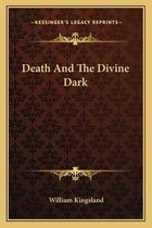Death and the Divine Dark