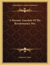 A Masonic Anecdote of the Revolutionary War