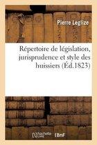 Repertoire de legislation, jurisprudence et style des huissiers