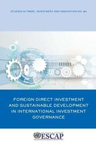 Foreign direct investment and sustainable development in international investment governance