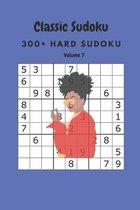 Classic Sudoku: 300+ Hard sudoku Volume 7