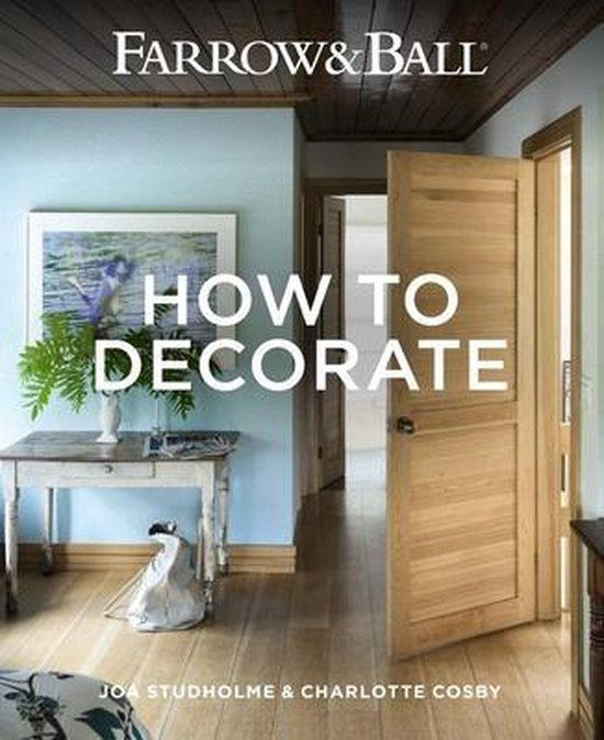 Boek cover Farrow & Ball - How to Decorate: Transform Your Home with Paint & Paper van Joa Studholme (Hardcover)
