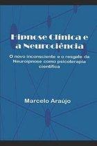 Hipnose Clinica e a Neurociencia