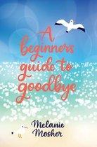 Omslag A Beginner's Guide to Goodbye
