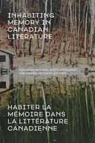Omslag Inhabiting Memory in Canadian Literature / Habiter La meMoire Dans La LitteRature Canadienne