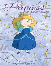 Princess Coloring Book For Kids Ages 4-8: