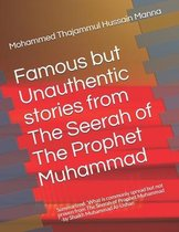 Famous but Unauthentic stories from The Seerah of The Prophet Muhammad ﷺ