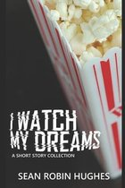 I Watch My Dreams