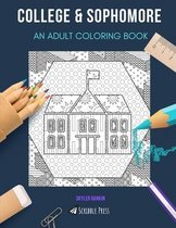College & Sophomore: AN ADULT COLORING BOOK