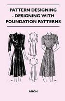 Pattern Designing - Designing With Foundation Patterns