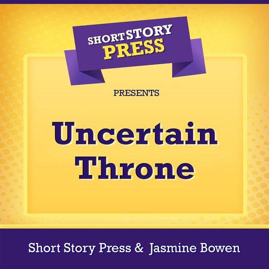 Short Story Press Presents Uncertain Throne