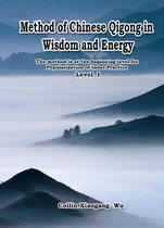 Method of Chinese Qigong in Wisdom and Energy