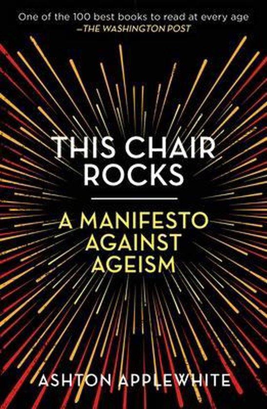 Boek cover This Chair Rocks van Ashton Applewhite (Paperback)