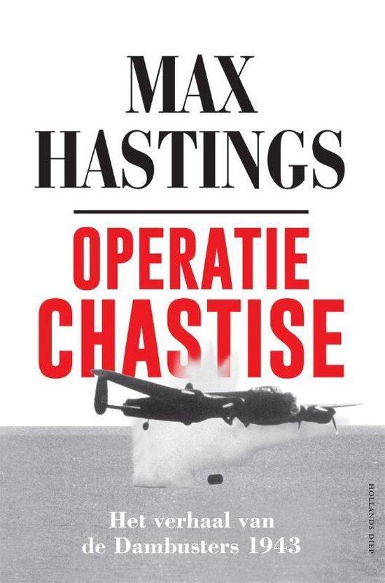 Boek cover Operatie Chastise van Max Hastings (Hardcover)