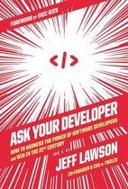 Ask Your Developer
