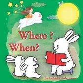 Where? When?