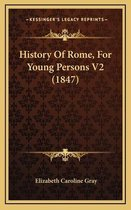 History of Rome, for Young Persons V2 (1847)