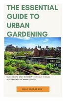 The Essential Guide to Urban Gardening