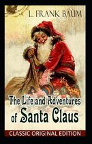 The Life and Adventures of Santa Claus-Classic Original Edition(Annotated)