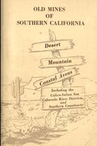 Old Mines of Southern California - Illustrated