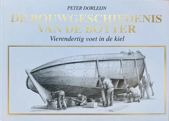 De Bouwgeschiedenis Van De Botter - Peter Dorleijn  