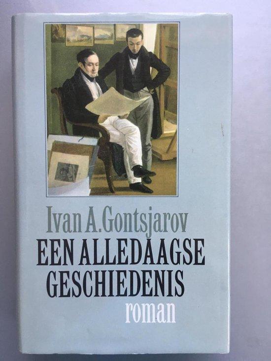 Een alledaagse geschiedenis - Ivan A. Gontsjarov |