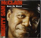 Mighty Sam Mcclain - Keep On Movin'
