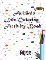 Animals Life Coloring Activity Book For Kids